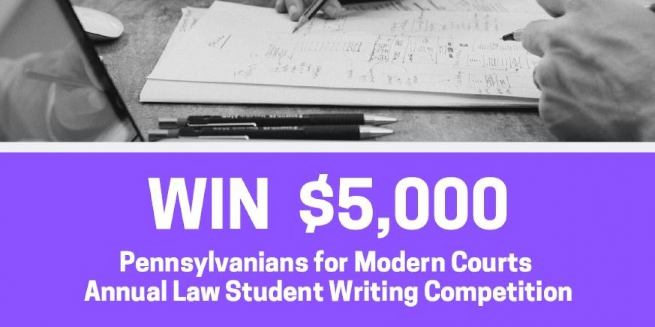 "Photo of someone writing with the text ""Win $5,000 Pennsylvanians for Modern Courts Annual Law Student Writing Competition"""