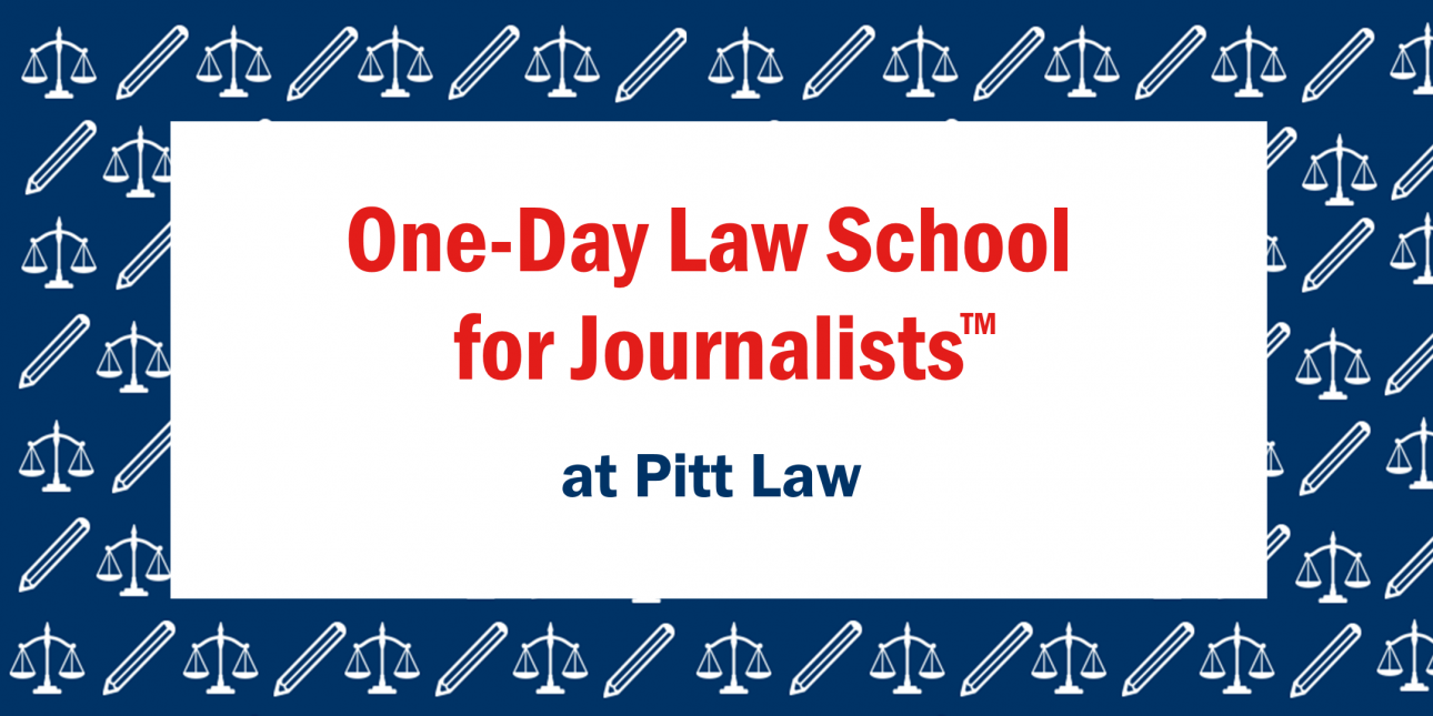 """One-Day Law School for Journalists™ at Pitt Law"" on a blue background with white scales and pencils"