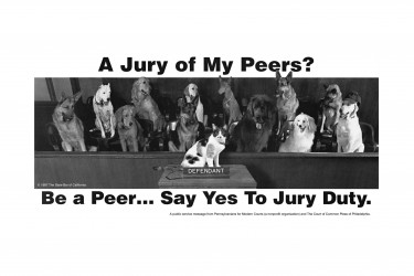 "Photo of dogs serving on jury and a cat as the defendant, with text reading ""A Jury of My Peers? Be a Peer...Say Yes To Jury Duty."""